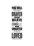 Promise Me You Will Always Remember You Are Braver Kunstdrucke von Brett Wilson