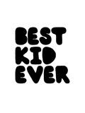 Best Kid Ever Poster by Brett Wilson
