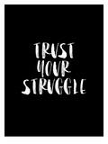 Trust Your Struggle BLK Reprodukcje autor Brett Wilson