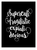 Supercalifragilisticexpialidocious Poster by Brett Wilson