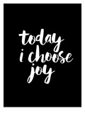 Today I Choose Joy BLK Art by Brett Wilson