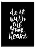 Do It With All Your Heart Poster af Brett Wilson