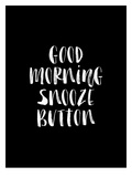 Good Morning Snooze Button BLK Prints by Brett Wilson