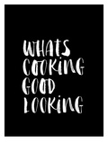 Whats Cooking Good Looking BLK Posters by Brett Wilson