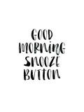 Good Morning Snooze Button Art by Brett Wilson