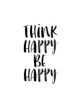 Think Happy Be Happy Watercolor WHT Prints by Brett Wilson