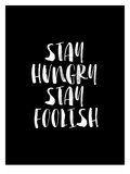 Stay Hungry Stay Foolish BLK Art by Brett Wilson