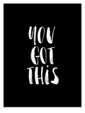 You Got This BLK Prints by Brett Wilson