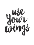 Use Your Wings Art by Brett Wilson
