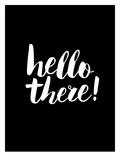 Hello There BLK Affiches par Brett Wilson
