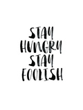 Stay Hungry Stay Foolish Art by Brett Wilson