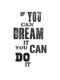 Brett Wilson - If You Can Dream it You Can Do It - Art Print
