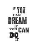 If You Can Dream it You Can Do It Arte por Brett Wilson