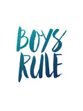 Boys Rule Posters by Brett Wilson