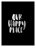 Our Happy Place BLK Posters by Brett Wilson