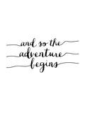 And So the Adventure Begins Reproducción por Brett Wilson