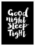 Good Night Sleep Tight Prints by Brett Wilson