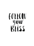 Follow Your Bliss Prints by Brett Wilson