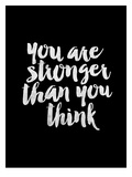 You Are Stronger Than You Think BLK Print by Brett Wilson