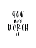 You Are Worth It Póster por Brett Wilson