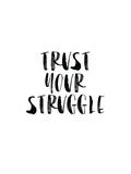 Trust Your Struggle Plakaty autor Brett Wilson