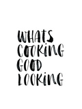 Whats Cooking Good Looking Prints by Brett Wilson