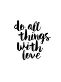 Do All Things With Love Print by Brett Wilson