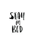 Stay In Bed Poster von Brett Wilson