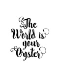 The World is Your Oyster Wht Prints by Brett Wilson