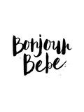 Bonjour Bebe Posters by Brett Wilson