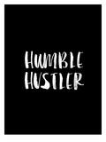 Humble Hustler BLK Prints by Brett Wilson