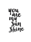 You Are My Sunshine Art by Brett Wilson