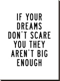 If Your Dreams Dont Scare You Stretched Canvas Print by Brett Wilson