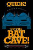Batman (To The Bat Cave) Prints