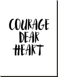 Courage Dear Heart Stretched Canvas Print by Brett Wilson