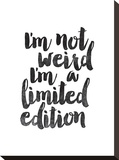 Im Not Weird Im a Limited Edition Stretched Canvas Print by Brett Wilson