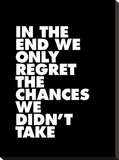 In The End We Only Regret The Chances We Didnt Take Stretched Canvas Print by Brett Wilson