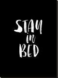 Stay In Bed BLK Stretched Canvas Print by Brett Wilson