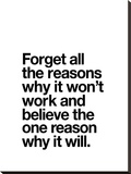 Forget All The Reasons Why it Wont Work Stretched Canvas Print by Brett Wilson
