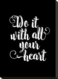 Do It With All Your Heart BLK Stretched Canvas Print by Brett Wilson