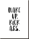 Wake Up Kick Ass Stretched Canvas Print by Brett Wilson