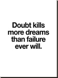 Doubt Kills More Dreams Stretched Canvas Print by Brett Wilson