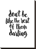 Dont Be Like the Rest of them Darling Stretched Canvas Print by Brett Wilson