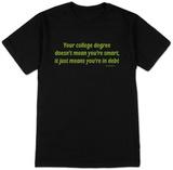 College Degree Camisetas
