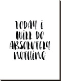 Today I Will Do Absolutely Nothing Stretched Canvas Print by Brett Wilson