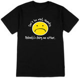 Don't Be Sad T-Shirt
