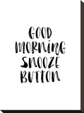 Good Morning Snooze Button Stretched Canvas Print by Brett Wilson