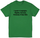I Speak 4 Languages T-shirts