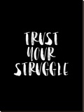 Trust Your Struggle BLK Stretched Canvas Print by Brett Wilson