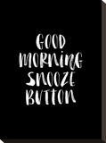 Good Morning Snooze Button BLK Stretched Canvas Print by Brett Wilson